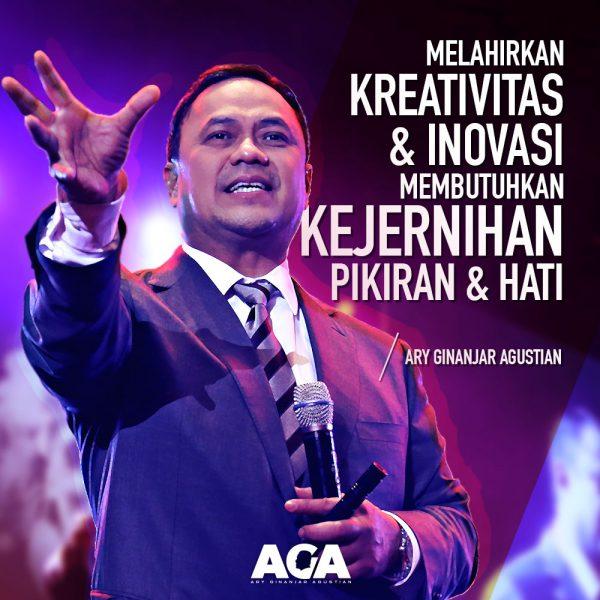Ary Ginanjar Agustian-Quotes-Melahirkan Kreativitas dan Inovasi Membutuhkan Kejernihan Pikiran dan Hati-#1