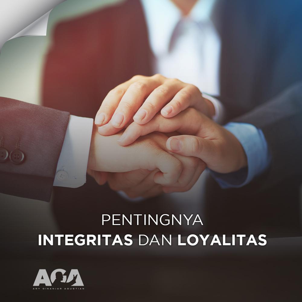 Pentingnya Sebuah Integritas dan Loyalitas - Ary Ginanjar Agustian