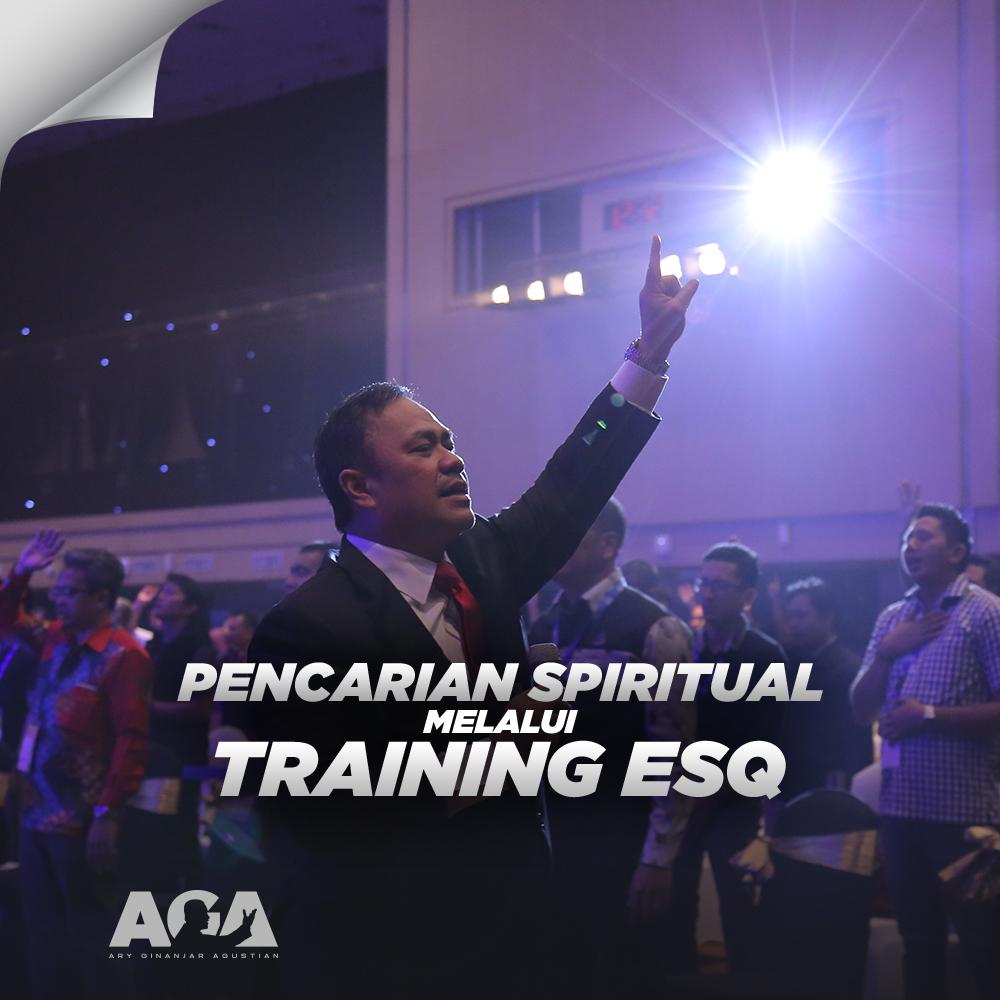Pencarian Spiritual Melalui Training ESQ - Ary Ginanjar Agustian - Training Motivasi