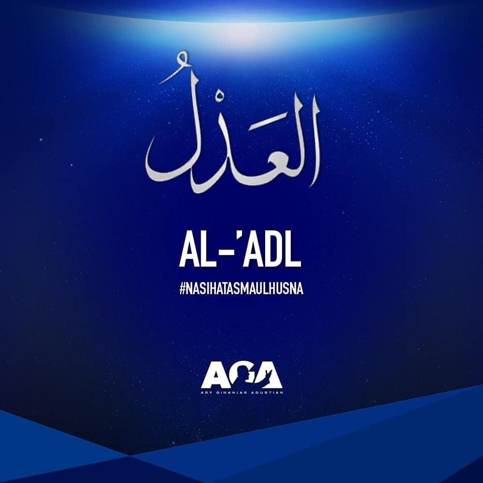 Nasihat Asmaul Husna - Al 'Adl - Yang Maha Adil