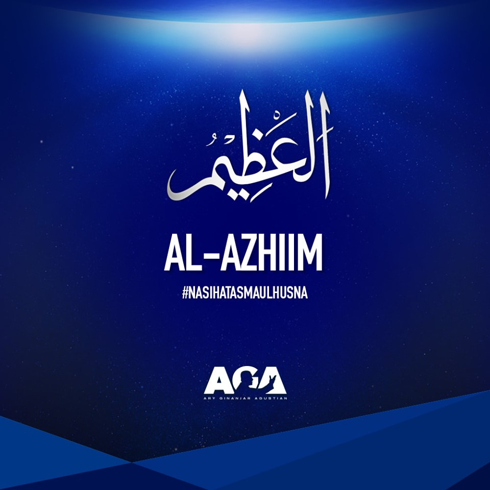 Nasihat Asmaul Husna Al Azhiim