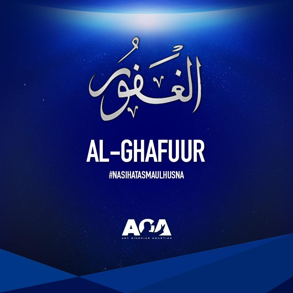 Nasihat Asmaul Husna - Al Ghafuur - Ary Ginanjar