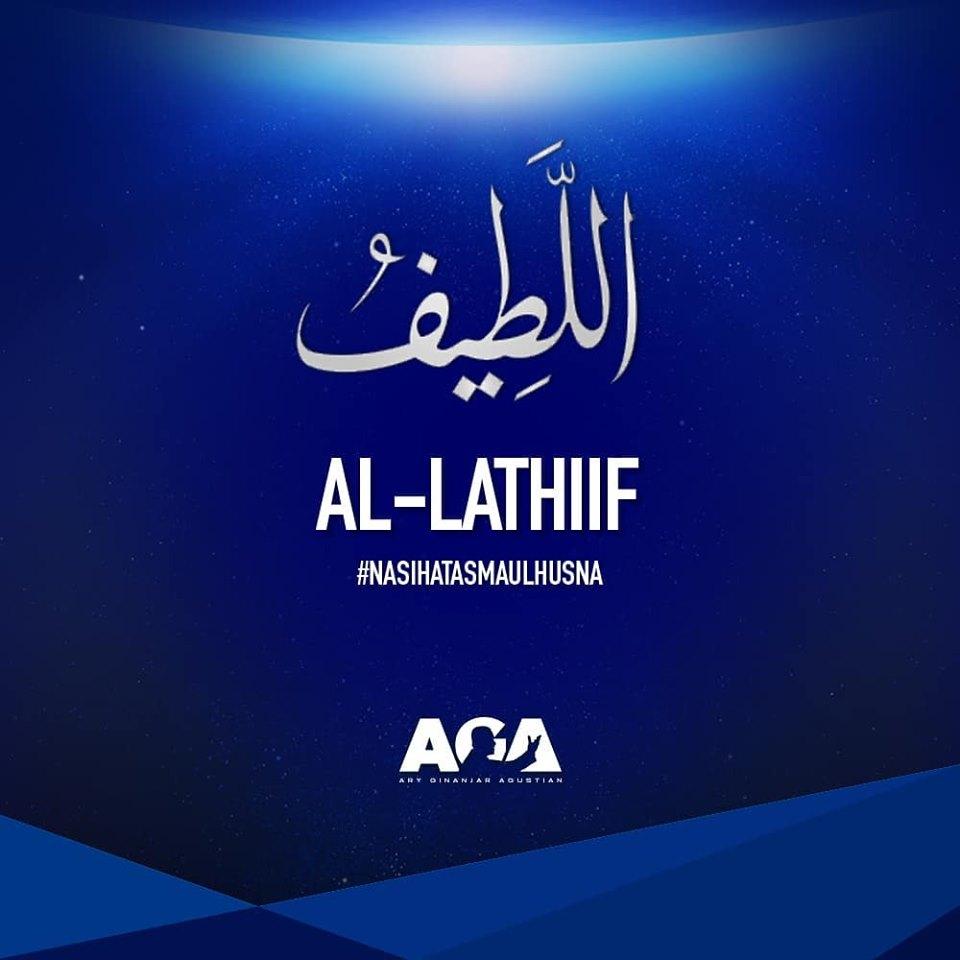 Nasihat Asmaul Husna - Al Lathiif - Yang Maha Lembut