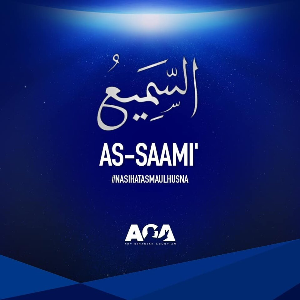 Nasihat Asmaul Husna - As Saami' - Yang Maha Mendengar