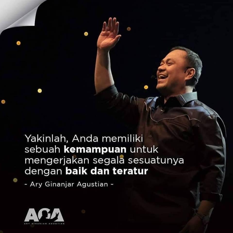 Quotes Ary Ginanjar Agustian,Yakinlah, Anda memiliki sebuah kemampuan untuk mengerjakan segala sesuatunya dengan baik dan teratur