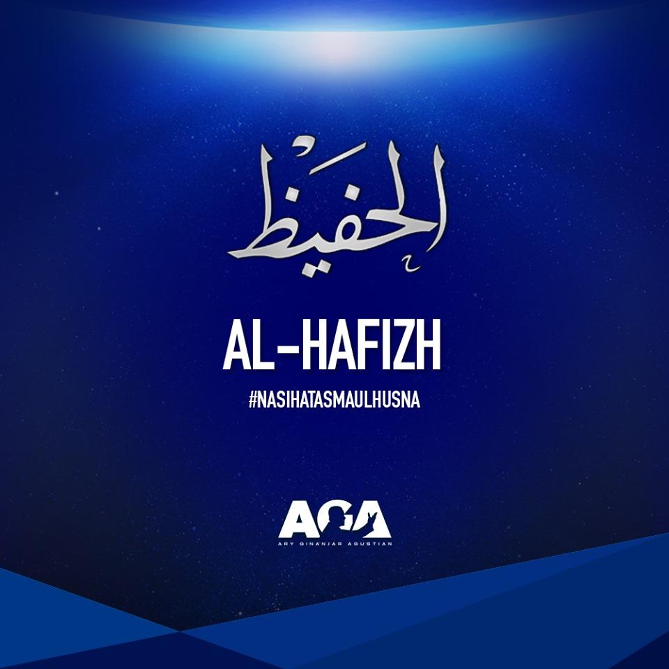 Nasihat Asmaul Husna - Al Hafizh - Yang Maha Menjaga
