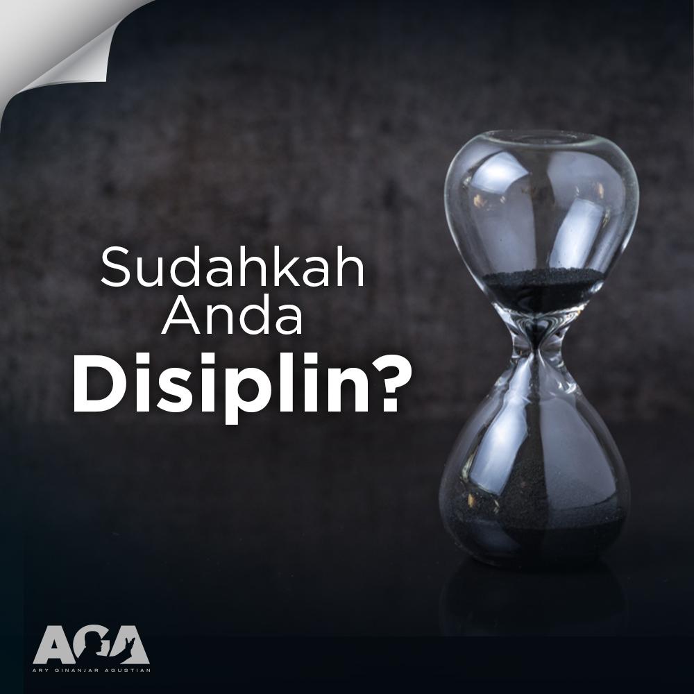 Cara Agar Disiplin Dalam Segala Hal, Sudahkah Anda