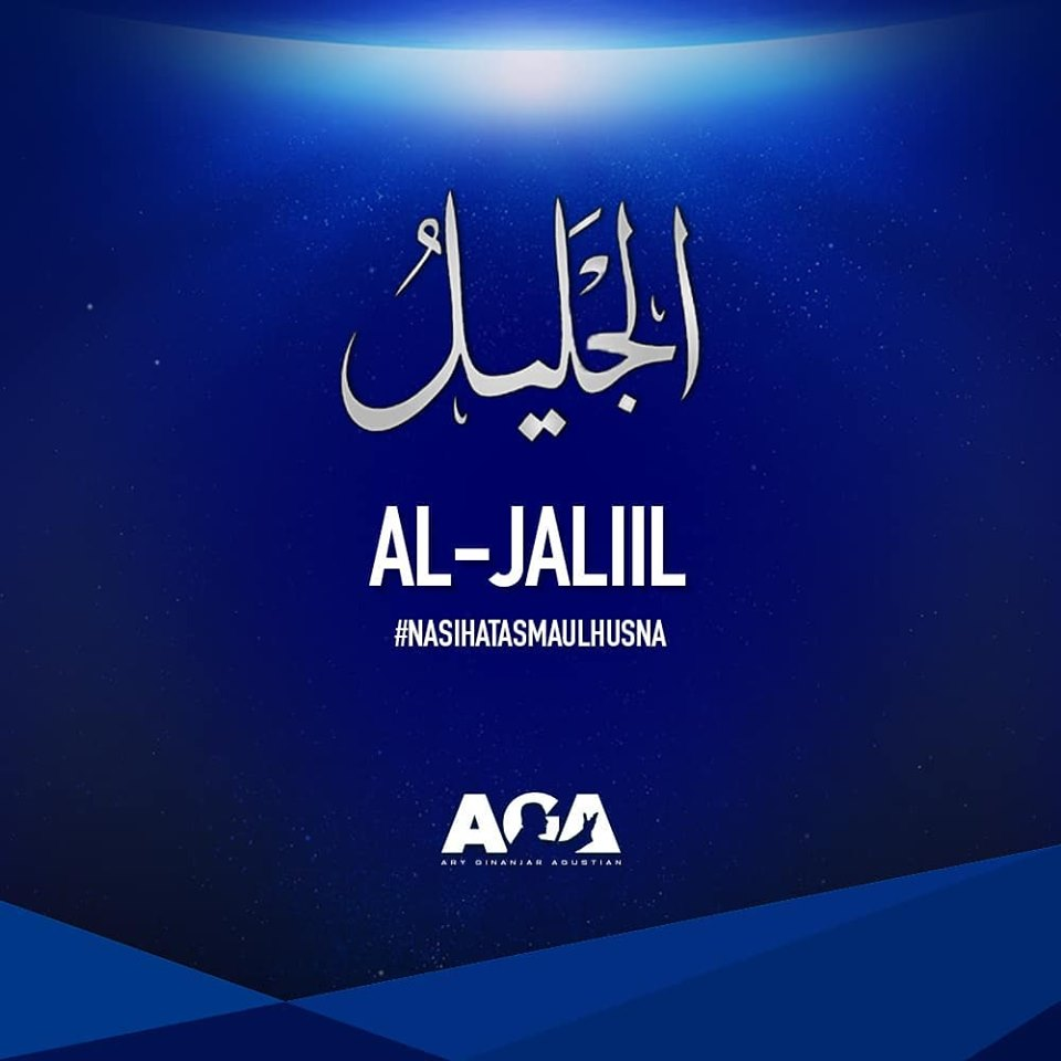Nasihat Asmaul Husna - Al Jaliil - Yang Maha Luhur
