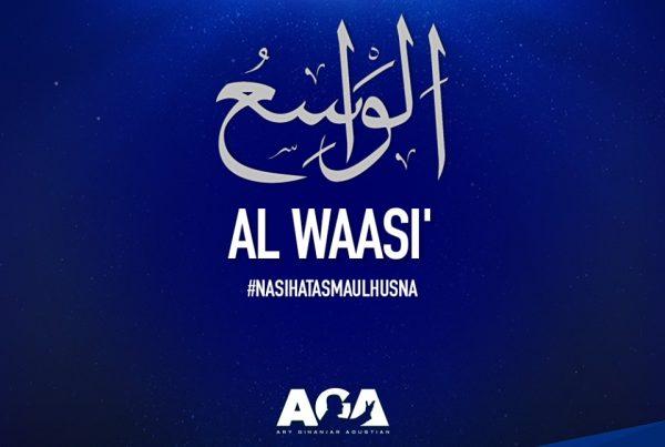 Nasihat Asmaul Husna - Al Waasi' - Yang Maha Luas